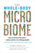 Whole Body Microbiome How to Harness MicrobesInside & Outfor Lifelong Health