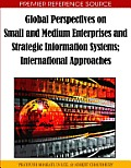 Global Perspectives on Small and Medium Enterprises and Strategic Information Systems: International Approaches