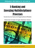E-Banking and Emerging Multidisciplinary Processes: Social, Economical and Organizational Models