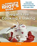 Complete Idiots Guide to Sugar Free Cooking & Baking