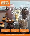 Idiots Guides The Chia Seed Diet