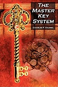 The Master Key System: Charles F. Haanel's Classic Guide to Fortune and an Inspiration for Rhonda Byrne's the Secret