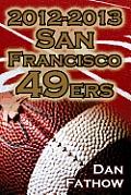 2012-2013 San Francisco 49ers - The Colin Kaepernick - Alex Smith Controversy & the Road to Super Bowl XLVII