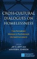 Cross-Cultural Dialogues on Homelessness: From Pretreatment Strategies to Psychologically Informed Environments