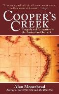 Coopers Creek Tragedy & Adventure in the Australian Outback