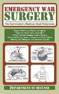 Emergency War Surgery The Survivalists Medical Desk Reference