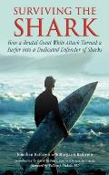 Surviving the Shark A Surfers Terrifying Tale of a Brutal Attack by a Great White