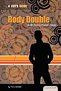 Body Double: Understanding Physical Changes: Understanding Physical Changes