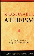 Reasonable Atheism A Moral Case For Respectful Disbelief