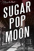 Sugar Pop Moon A Jersey Leo Novel