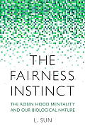 Fairness Instinct The Robin Hood Mentality & Our Biological Nature