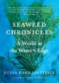 Seaweed Chronicles A World at the Waters Edge