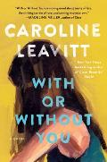 With or Without You A Novel