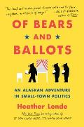 Of Bears and Ballots: An Alaskan Adventure in Small Town Politics