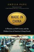 Made in China A Prisoner an SOS Letter & the Hidden Cost of Americas Cheap Goods