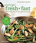 Williams Sonoma Weeknight fresh & Fast