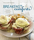 Williams Sonoma Breakfast Comforts With Enticing Recipes for the Morning Including Favorite Dishes from Restaurants Around the Country