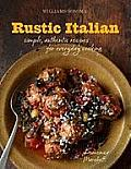 Rustic Italian Simple Authentic Recipes for Everyday Cooking Williams Sonoma
