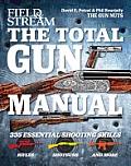 Total Gun Manual Field & Stream 271 Skills from Field & Streams Gun Nuts