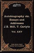 Autobiography of J.S. Mill & on Liberty; Characteristics, Inaugural Address at Edinburgh & Sir Walter Scott: The Five Foot Classics, Vol. XXV (in 51 V