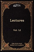 Lectures on the Classics from the Five Foot Shelf: The Five Foot Shelf of Classics, Vol. Li (in 51 Volumes)