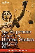 The Supreme Court in United States History, Vol. I (in Three Volumes)