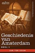 Geschiedenis Van Amsterdam - Deel I - In Zeven Delen