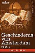 Geschiedenis Van Amsterdam - Deel V - In Zeven Delen