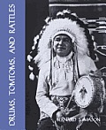 Drums, Tomtoms and Rattles: Primitive Percussion Instruments (Facsimile Reprint)