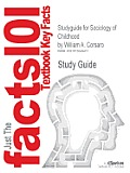 Studyguide for Sociology of Childhood by Corsaro, William A., ISBN 9780761987512