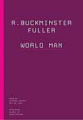 R. Buckminster Fuller: World Man