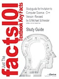 Studyguide for Invitation to Computer Science: C++ Version -Revised by Schneider, G.Michael, ISBN 9781423901419