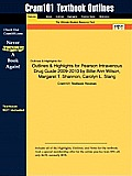 Outlines & Highlights for Pearson Intravenous Drug Guide 2009-2010 by Billie Ann Wilson, Margaret T. Shannon, Carolyn L. Stang