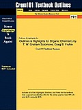 Outlines & Highlights for Organic Chemistry by T. W. Graham Solomons