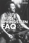 Bruce Springsteen FAQ All Thats Left to Know about the Boss