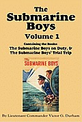 The Submarine Boys, Volume 1: ...on Duty & ...Trial Trip