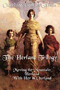 Herland Trilogy Moving the Mountain Herland with Her in Ourland