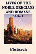 Lives of the Noble Grecians and Romans Vol. 1