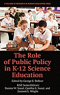The Role of Public Policy in K-12 Science Education (Hc)
