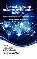 Internationalisation in Secondary Education in Europe: A European and International Orientation in Schools Policies, Theories and Research (Hc)