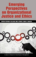 Emerging Perspectives on Organizational Justice and Ethics (Hc)