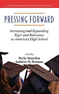 Pressing Forward: Increasing and Expanding Rigor and Relevance in America's High Schools (Hc)