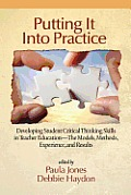 Putting It Into Practice: Developing Student Critical Thinking Skills in Teacher Education - The Models, Methods, Experience, and Results