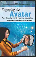 Engaging the Avatar: New Frontiers in Immersive Education (Hc)
