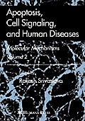 Apoptosis, Cell Signaling, and Human Diseases: Molecular Mechanisms, Volume 2