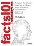 Studyguide for Organizations and Unusual Routines: A Systems Analysis of Dysfunctional Feedback Processes by Rice, Ronald, ISBN 9780521768641