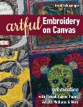 Artful Embroidery on Canvas Get Creative with Thread Fabric Paper Acrylic Mediums & More