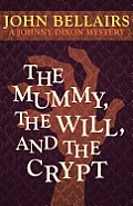Mummy the Will & the Crypt a Johnny Dixon Mystery Book Two