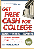 Get Free Cash for College Secrets to Winning Scholarships 8th Edition