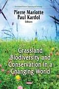 Grasslands Biodiversity and Conservation in a Changing World